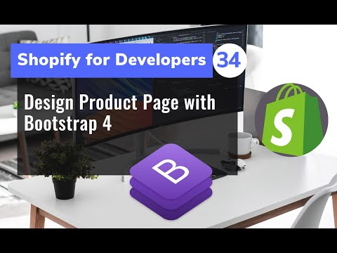 34 - Design Product Page with Bootstrap 4 - Shopify for Developer thumbnail