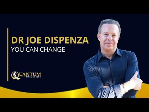 You Can Change  - Dr. Joe Dispenza
