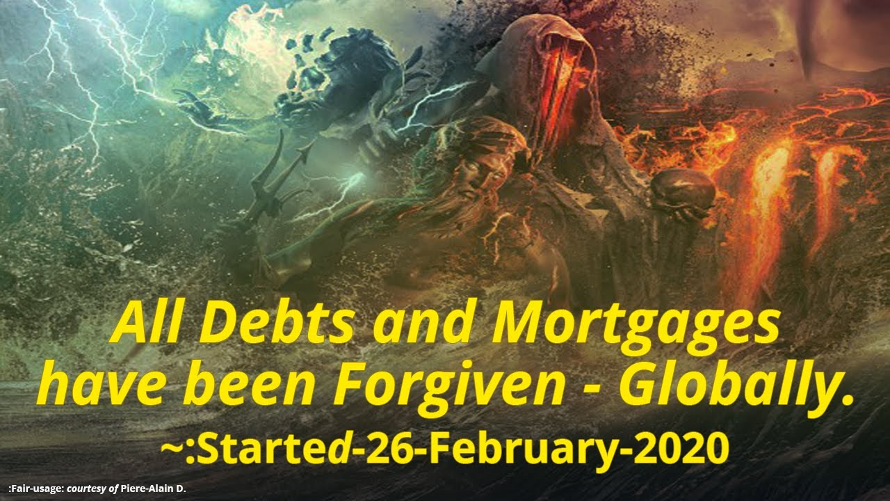"""[""""All Debts & Mortgages have been Forgiven - Globally. :1 of the 3. """"]"""