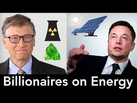 Billionaires on Energy - Bill Gates, Elon Musk - Solar, Nuclear