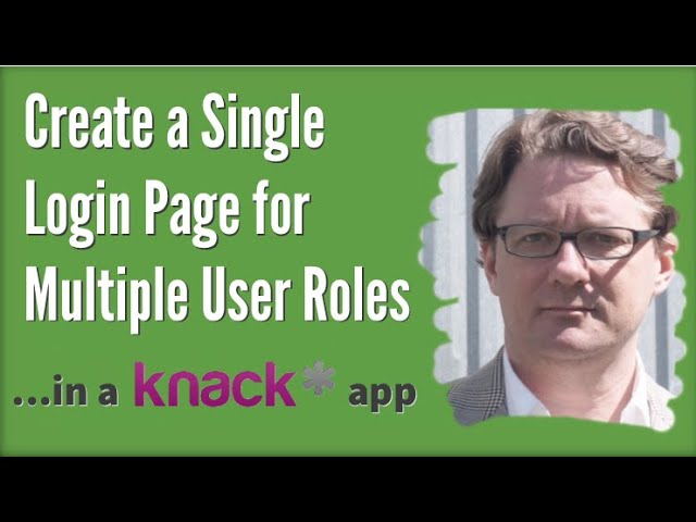 Create a Single Login Page for Multiple User Roles in a Knack Database App