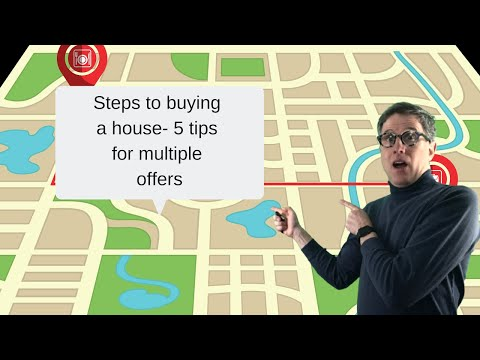Steps to buying a house -5 tips for mulitiple offers