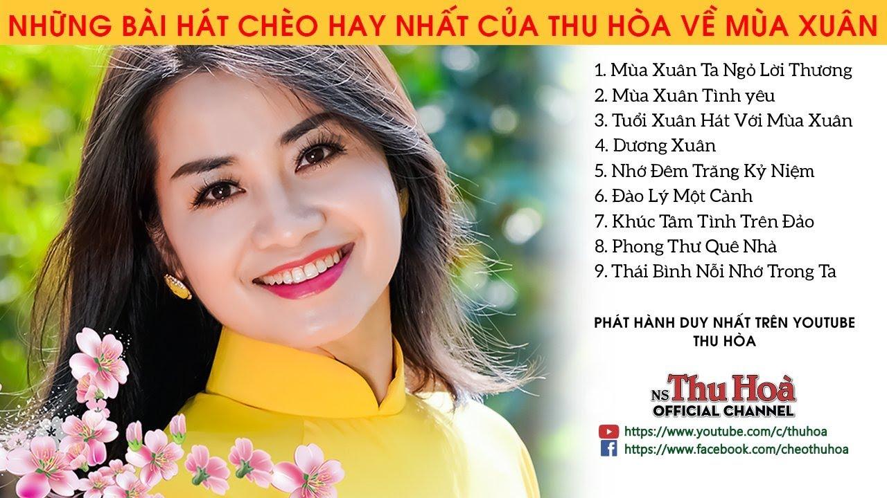 NHỮNG BÀI HÁT CHÈO HAY NHẤT CỦA THU HÒA VỀ MÙA XUÂN [Official MV]