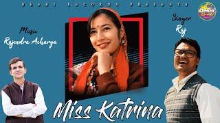 Miss Katrina || New Himachali Song 2020 || Raj || Rajendra Acharya || Deshi Records