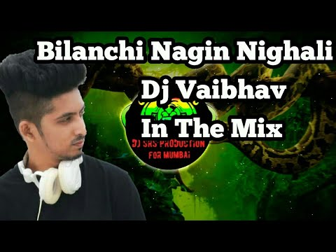 Bilanchi Nagin Nighali ||  MIX by ||  Dj Vaibhav in the Mix || [Unreleased] ||