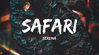 Serena - Safari (Lyrics)