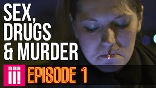 Life Inside Britain's Legal Red Light District | Sex, Drugs & Murder - Episode 1