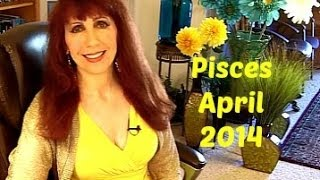 Pisces April 2014 Astrology