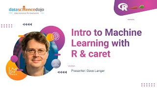 Intro to Machine Learning with R & caret