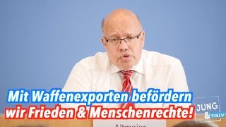 Clip des Monats: Deutsche Waffenexporte fördern Frieden & Menschenrechte! (Peter Altmaier)