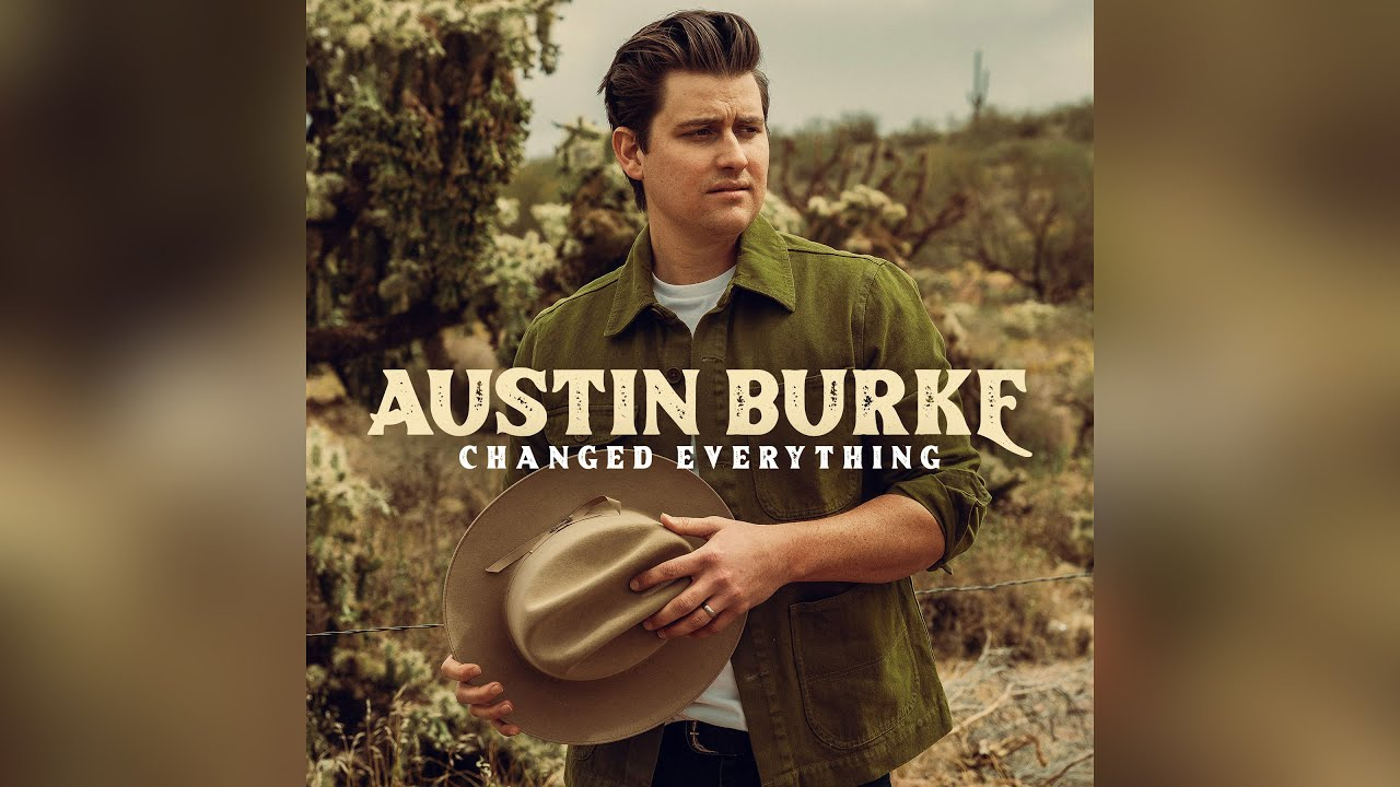 Austin Burke - Changed Everything (Official Audio)