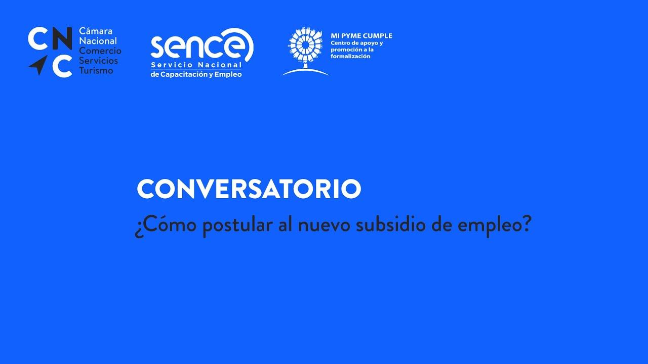 Conversatorio ¿Cómo postular al nuevo subsidio al empleo?