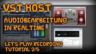 Let's Play Recording Tutorial [02] [Audiobearbeitung in Echtzeit mit VST Plugins] [Deutsch German] thumbnail