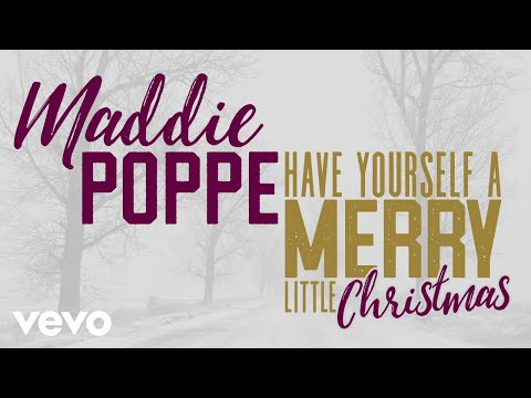 Maddie Poppe - Have Yourself a Merry Little Christmas