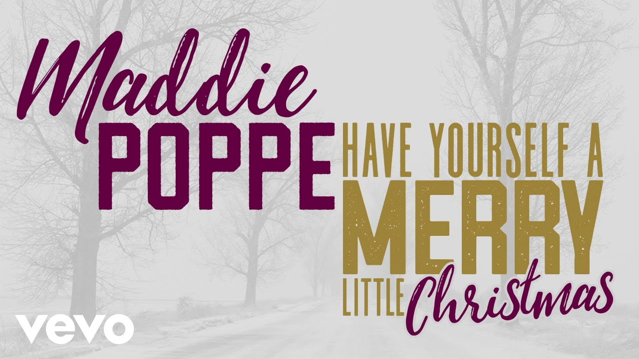 Maddie Poppe - Have Yourself a Merry Little Christmas (Audio Only ...