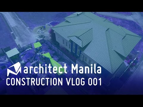 Architect Manila: Construction Vlog 001
