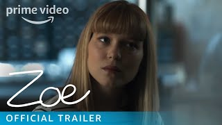 Zoe - Official Trailer | Prime Video