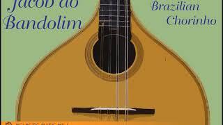 Baixar The Best of Jacob do Bandolim - Brazilian Chorinho