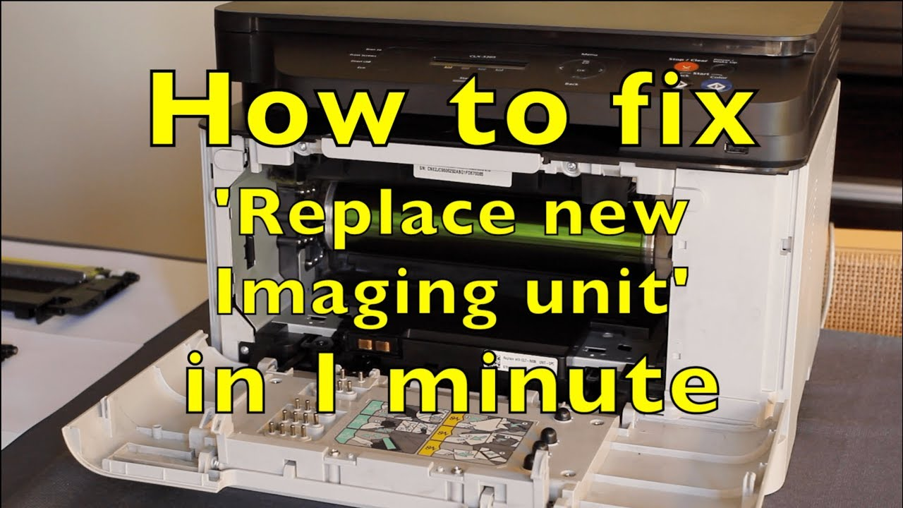 How To Fix Error Replace New Imaging Unit In 1 Minute Samsung