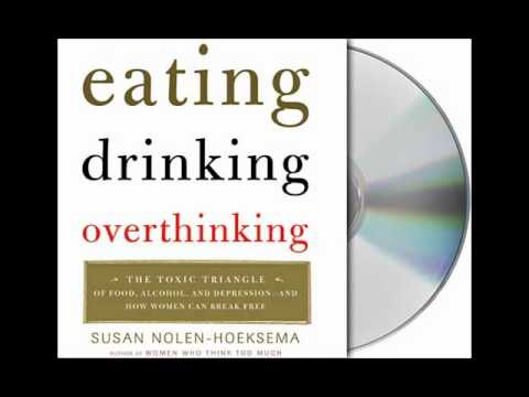 Eating, Drinking, Overthinking by Susan Nolen-Hoeksema--Audiobook Excerpt Mp3