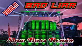 DJ VIRAL BANYAK CARI!! BAD LIAR - IMAGINE DRAGONS SPECIAL Slow Bass Remix 2020