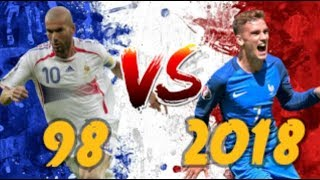 FRANCE 98 VS FRANCE 2018 !!! QUI GAGNE ?