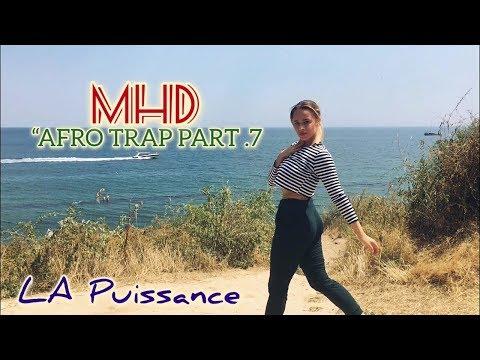 MHD - AFRO TRAP PART.7 ( LA Puissance) AFRO DANCE