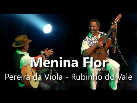 Menina Flor - Pereira da Viola e Rubinho do Vale - MX Imagem e Movimento Produções