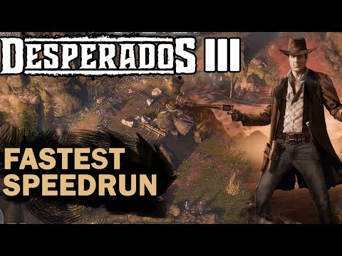 Desperados 3 Fastest Speedrun Mission 2 No Reloading Wild West Style With Soundtrack Desperados3
