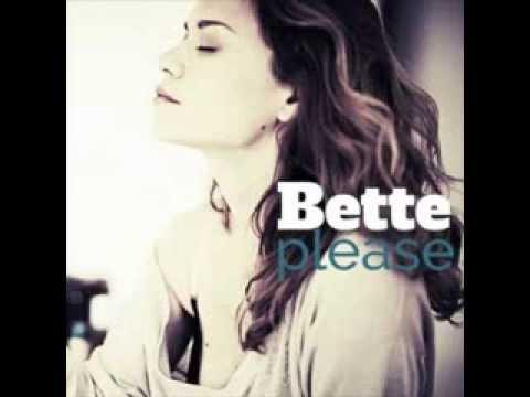 Bette (ft. Bethany Joy Lenz') - Please