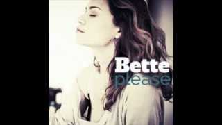Bette (ft. Bethany Joy Lenz