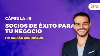Socios de éxito para tu negocio Adrián Castañeda