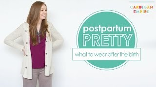 Postpartum Pretty: How to Dress After the Birth Thumbnail
