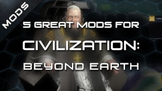 Top 5 Best Mods for Civilization: Beyond Earth so far
