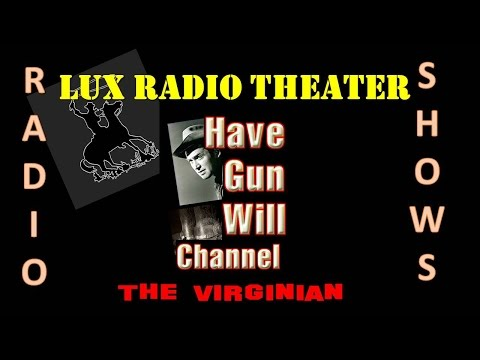 Gary Cooper Lux Radio Theater THE VIRGINIAN - Old Time Radio Western!
