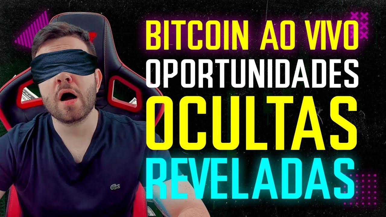 BITCOIN AO VIVO - OPORTUNIDADE OCULTAS REVELADAS!