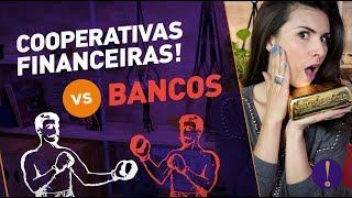 BANCO X COOPERATIVA QUAL A DIFERENÇA? Isso ninguém te conta!