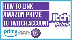 How To Link Amazon Prime To Twitch - Twitch Prime Tutorial