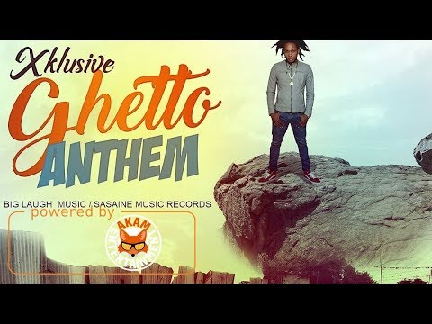 Xklusive - Ghetto Anthem [True Words Riddim] June 2017