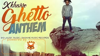 Xklusive - Ghetto Anthem [True Words Riddim] June 2017