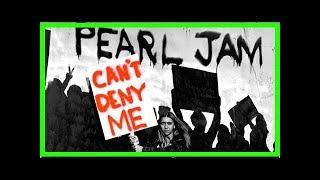 Baixar Pearl Jam lança 'You can't deny me', 1º música inédita em 5 anos, antes de shows no Brasil