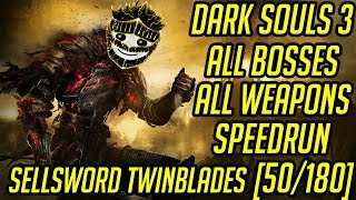 DS3 Every Weapon Every Boss Speedrun (Sellsword Twinblades) (50/180)