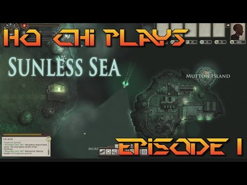 Ho Chi Plays Sunless Sea - Episode 1: A Tale of Terror