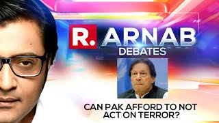 Pakistan's Economy In Doldrums As Support To Terror Continues   Arnab Goswami Debates