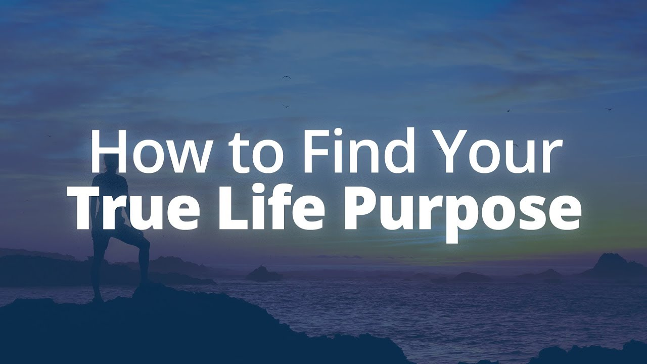 Life Purpose: 10 Tips to Learn How to Find Your Passion