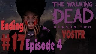 The Walking Dead: Saison 2 (VOSTFR) Playthrough - Part 17 (Ending) - (Episode 4) FR HD PC