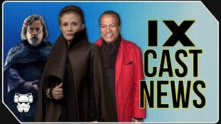 Star Wars Episode 9 Cast News - Carrie Fisher, Billy Dee Williams, Mark Hamill, and More