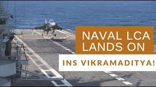 Landmark Achievement for DRDO: LCA Tejas for Navy Lands on INS Vikramaditya!