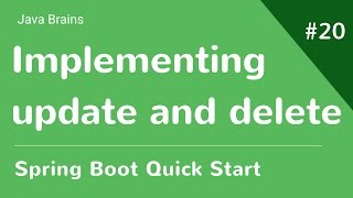 Spring Boot Quick Start 20 - Implementing Update and Delete