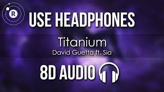 David Guetta ft. Sia Titanium 8D AUDIO